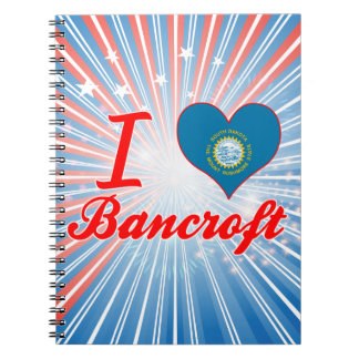 I Love Bancroft South Dakota Notebooks