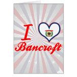 I Love Bancroft, West Virginia Greeting Card
