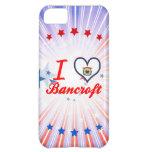 I Love Bancroft, West Virginia iPhone 5C Cases