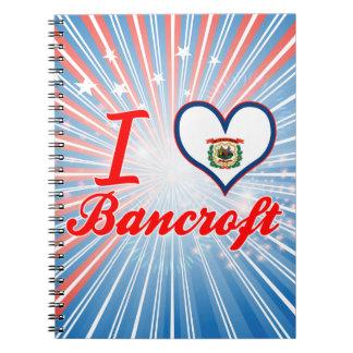 I Love Bancroft West Virginia Note Books