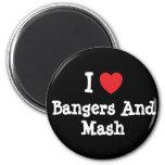 I love Bangers And Mash heart T-Shirt Magnets