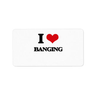 I Love Banging Address Label