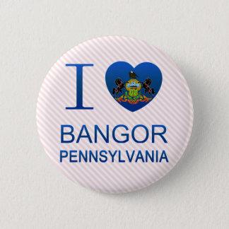I Love Bangor, PA Button