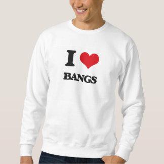 I love Bangs Pull Over Sweatshirt