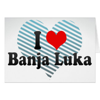 I Love Banja Luka, Bosnia and Herzegovina Card