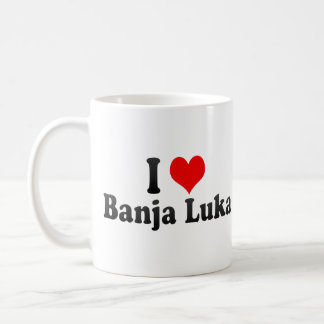 I Love Banja Luka, Bosnia and Herzegovina Coffee Mug