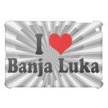 I Love Banja Luka, Bosnia and Herzegovina Cover For The iPad Mini