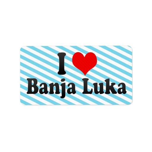 I Love Banja Luka, Bosnia and Herzegovina Address Label