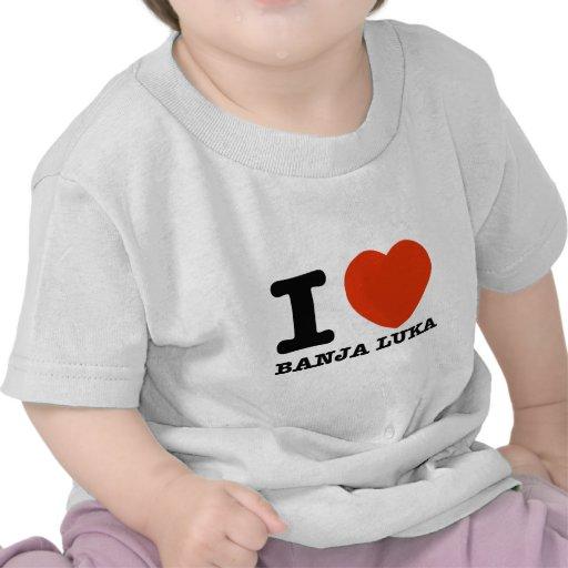 I Love Banja Luka Tee Shirts