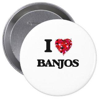 I Love Banjos 4 Inch Round Button