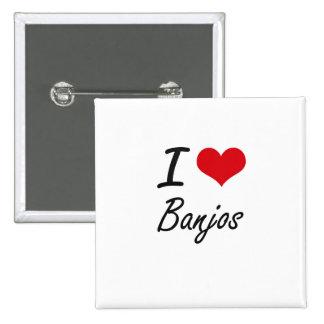 I Love Banjos Artistic Design 2 Inch Square Button