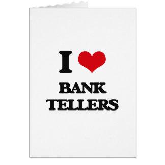 I Love Bank Tellers Card