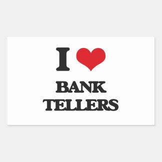 I Love Bank Tellers Rectangular Sticker