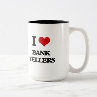 I Love Bank Tellers Two-Tone Coffee Mug