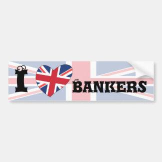 I love Bankers Car Bumper Sticker
