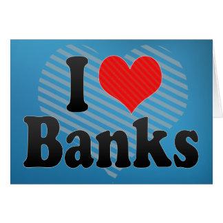 I Love Banks Card