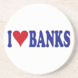 I Love Banks Coaster
