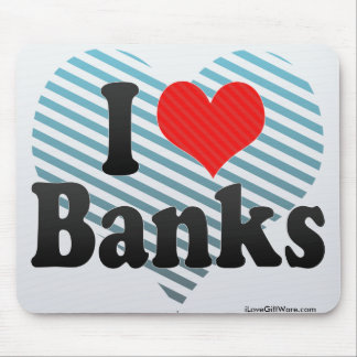 I Love Banks Mouse Pad