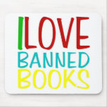 I LOVE BANNED BOOKS OFFICIAL MOUSE PAD