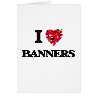 I Love Banners Greeting Card