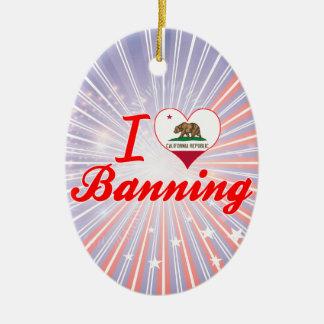 I Love Banning, California Ornaments