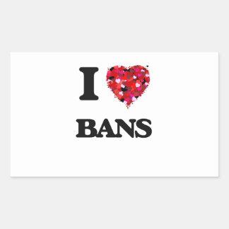 I Love Bans Rectangular Sticker