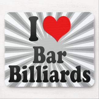 I love Bar Billiards Mouse Pad