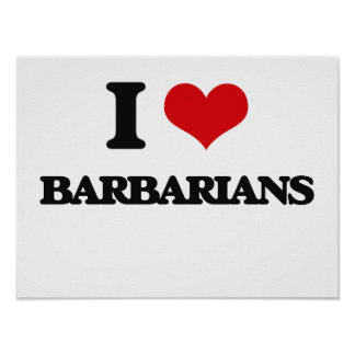 I Love Barbarians Posters