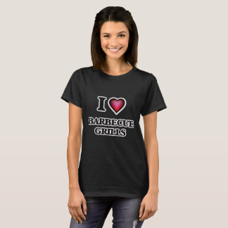 I Love Barbecue Grills T-Shirt