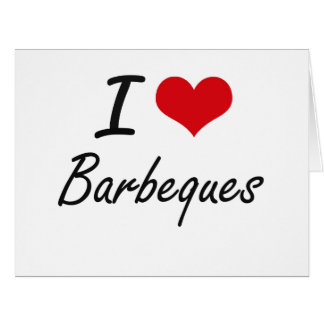 I Love Barbeques Artistic Design Large Greeting Card