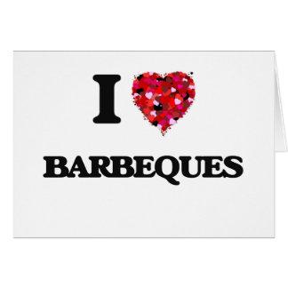 I Love Barbeques Greeting Card