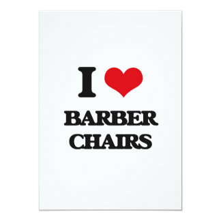 I Love Barber Chairs 5x7 Paper Invitation Card