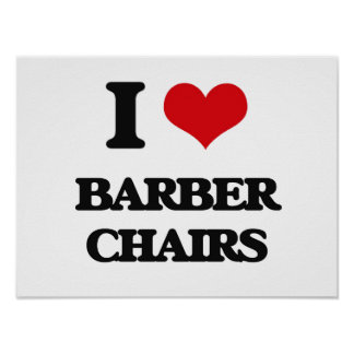 I Love Barber Chairs Poster