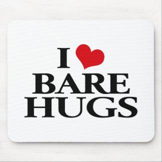 I Love Bare Hugs Mouse Pad