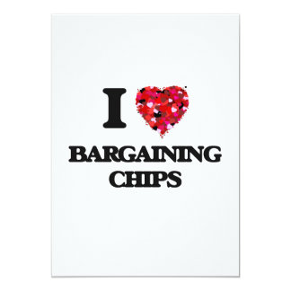 I Love Bargaining Chips 5x7 Paper Invitation Card