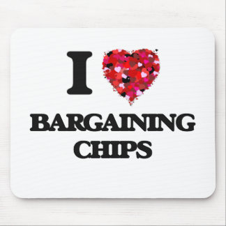 I Love Bargaining Chips Mouse Pad