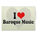 I Love Baroque Music Card