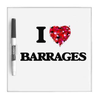 I Love Barrages Dry Erase Board