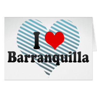 I Love Barranquilla, Colombia Greeting Cards