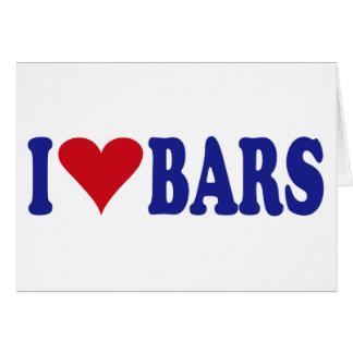 I Love Bars Greeting Card