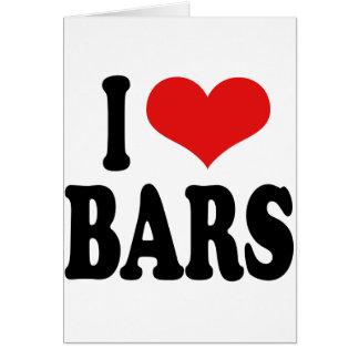 I Love Bars Card