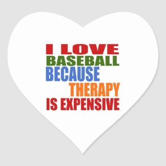 I Love Baseball Because Therapy Is Expensive Heart Sticker