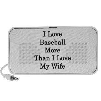 I Love Baseball More Than I Love My Wife Laptop Speakers