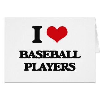 I love Baseball Players Greeting Cards