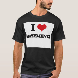 I Love Basements T-Shirt