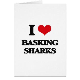 I love Basking Sharks Greeting Card