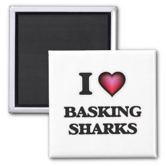 I Love Basking Sharks Magnet