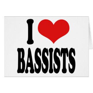 I Love Bassists Card