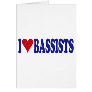 I Love Bassists Greeting Card