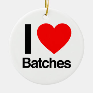 i love batches ceramic ornament